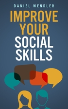 Improve Your Social Skills by Daniel Wendler