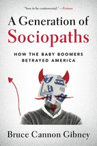 A Generation of Sociopaths: How the Baby…