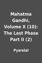 Mahatma Gandhi, Volume X (10): The Last…