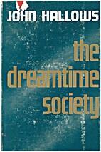The Dreaming Society by John hallows