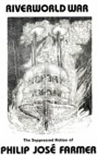 Riverworld War (Philip Jose Farmer Society…