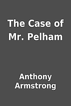 The Case of Mr. Pelham by Anthony Armstrong
