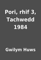 Pori, rhif 3, Tachwedd 1984 by Gwilym Huws