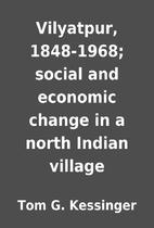 Vilyatpur, 1848-1968; social and economic…