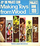 Making toys from wood by A.M. Colbridge