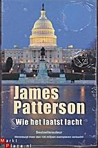 Wie het laatst lacht by James Patterson