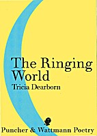 The Ringing World by Tricia. Dearborn