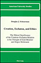 Creation, Eschaton, and Ethics: The Ethical…
