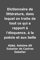 Dictionnaire de littérature, dans lequel on…