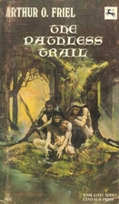 The Pathless Trail by Arthur O. Friel