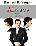 Always: A Sequel to Second Chances by…