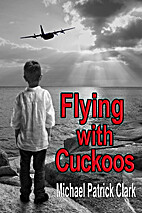 Flying with cuckoos by Michael Patrick Clark