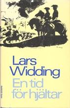 En tid för hjältar by Lars Widding