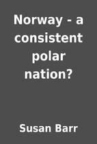 Norway - a consistent polar nation? by Susan…