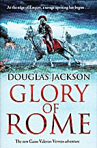 Glory of Rome: (Gaius Valerius Verrens 8) by…
