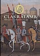 Clas Rålamb : maktspelare i storhetstidens…