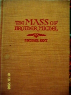 The Mass of Brother Michel by Michael Kent