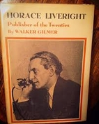 Horace Liveright, publisher of the twenties…