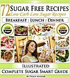 72 Sugar Free Recipes by Peggy Annear