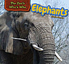 Elephants (The Zoo's Who's Who) by Katie…