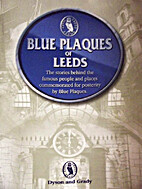 Blue Plaques of Leeds: The Stories Behind…