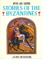 Stories of the Byzantines by Jean Defrasne
