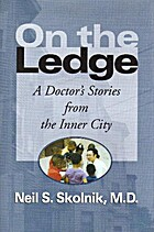 On the Ledge: A Doctor's Stories from the…