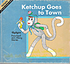 Ketchup Goes to Town by Christine San Jose