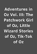 Adventures in Oz Vol. III: The Patchwork…