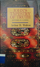 John's Tapestry of Truth by Arthur B.…