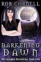 Darkening Dawn (The Lockman Chronicles Book…