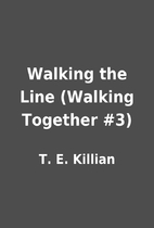 Walking the Line (Walking Together #3) by T.…