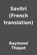 Savitri (French translation) by Raymond…