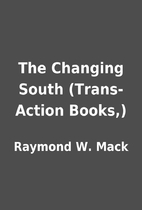 The Changing South (Trans-Action Books,) by…