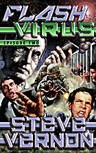 Flash Virus: Episode Two by Steve Vernon