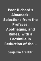 Poor Richard's Almanack: Selections from the…