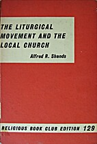 The liturgical movement and the local church…