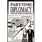 Part-Time Diplomacy for Fun, Profit, and…