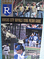 Kansas City Royals Media Guide 1996 by…