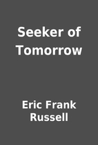 Seeker of Tomorrow by Eric Frank Russell