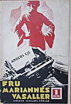 Fru Mariannes vasaller by Axel Essén…