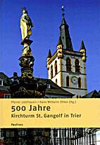 500 Jahre Kirchturm St. Gangolf in Trier by…