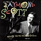 The Music of Raymond Scott / Reckless Nights…