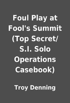 Foul Play at Fool's Summit (Top…