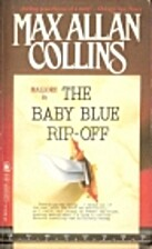 The Baby Blue Rip-Off by Max Allan Collins