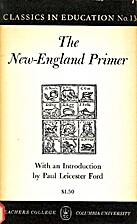 The New-England Primer by Paul Leicester…