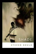 Shade: A Tor.Com Original by Steven Gould