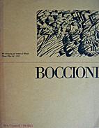 Umberto Boccioni, 1882-1916 : an Arts…