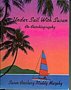 Under Sail with Susan - An Autobiography by…