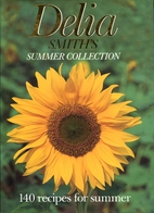 Delia Smith's Summer Collection: 140 Recipes…